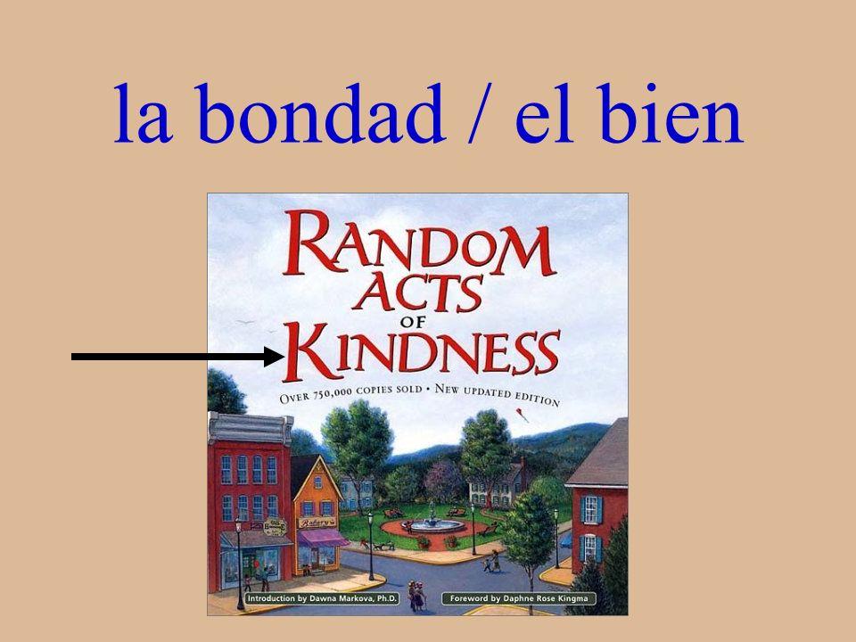 la bondad / el bien