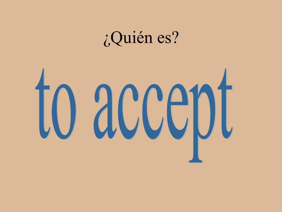 ¿Quién es to accept