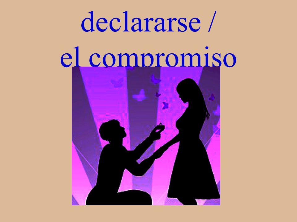 declararse / el compromiso