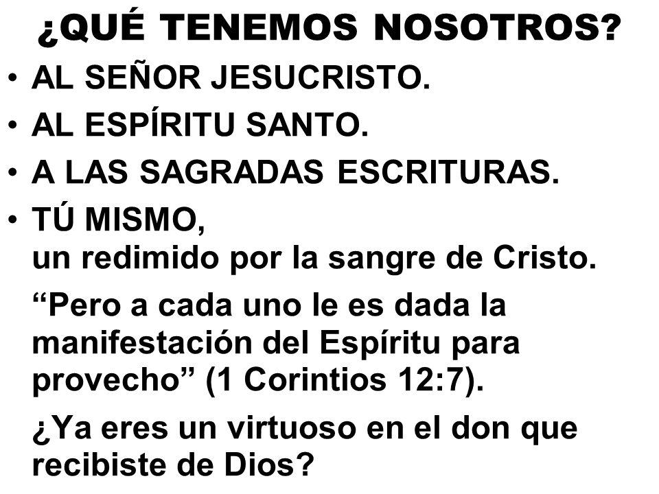 ¿QUÉ TENEMOS NOSOTROS AL SEÑOR JESUCRISTO. AL ESPÍRITU SANTO.