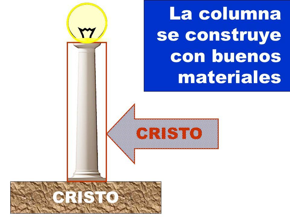La columna se construye con buenos materiales