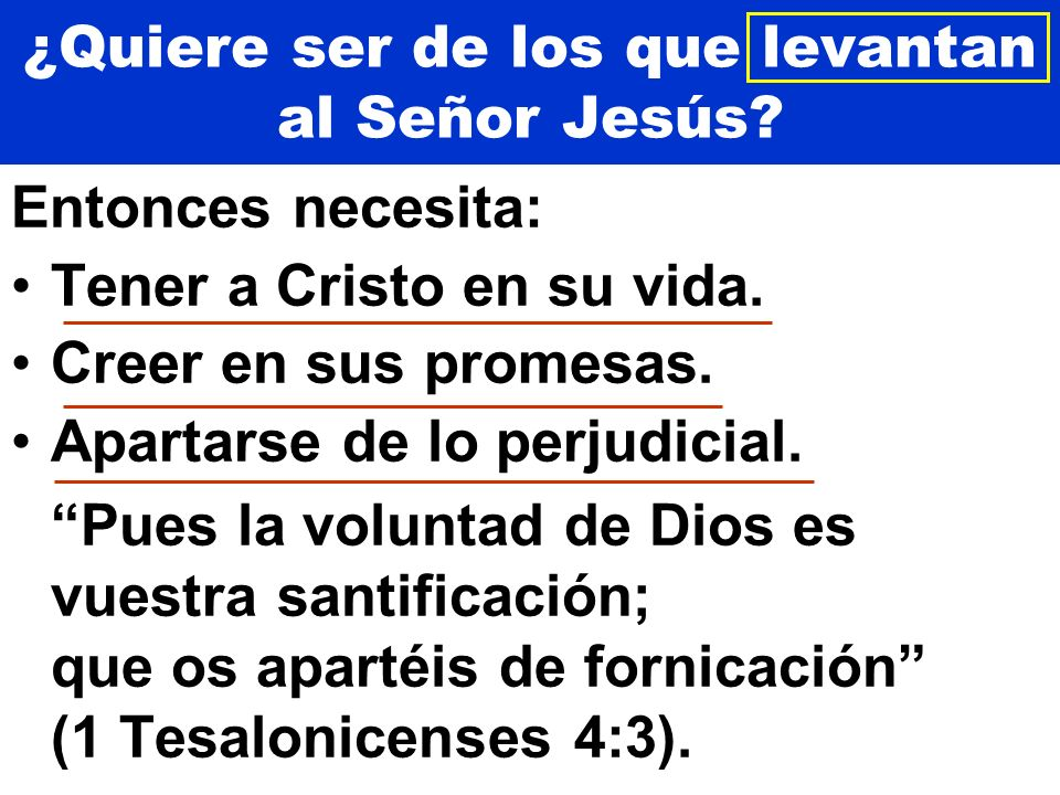 ¿Quiere ser de los que levantan al Señor Jesús