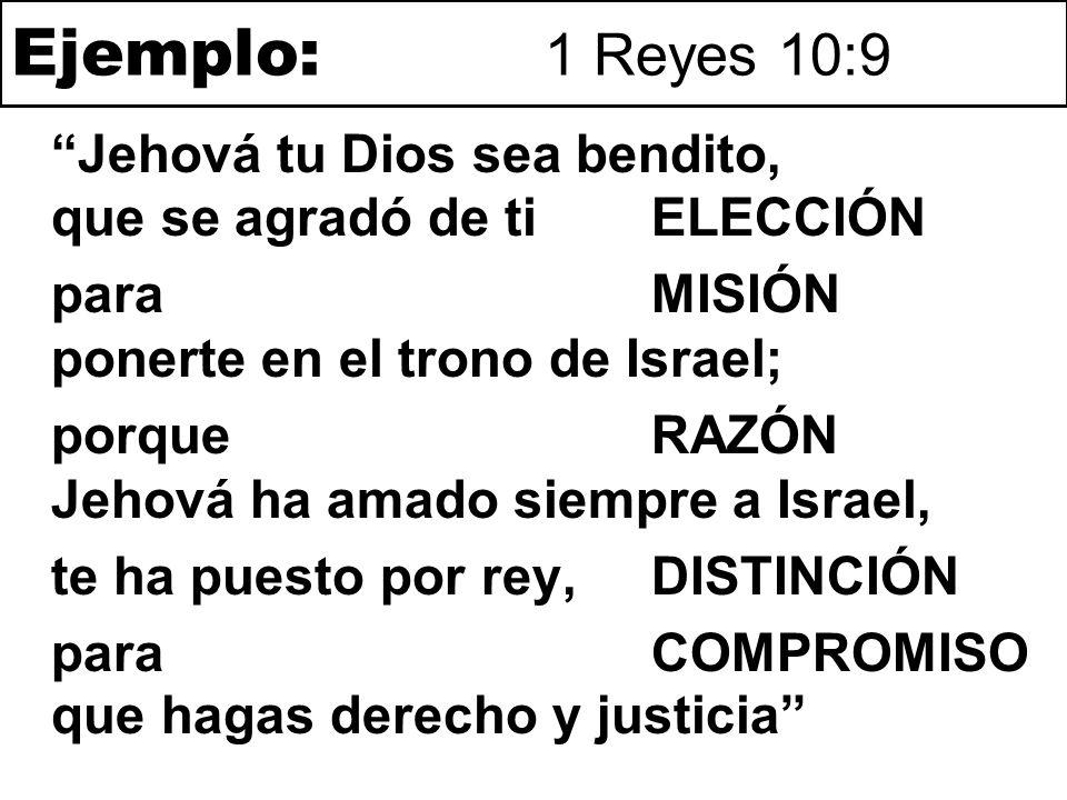 Ejemplo: 1 Reyes 10:9 Jehová tu Dios sea bendito, que se agradó de ti ELECCIÓN. para MISIÓN ponerte en el trono de Israel;