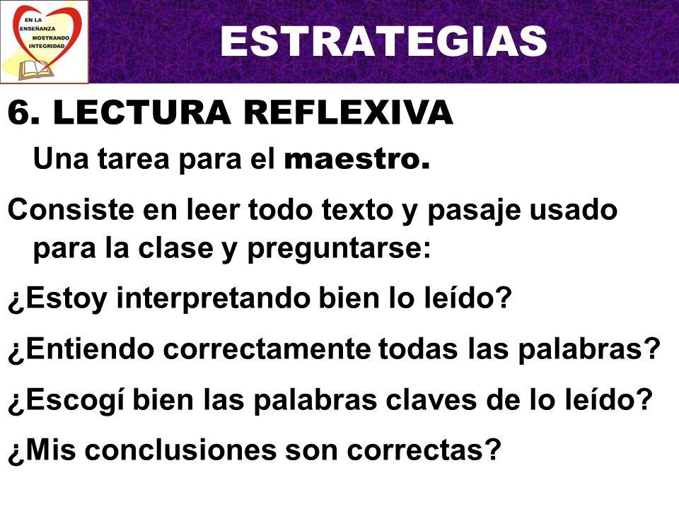 ESTRATEGIAS 6. LECTURA REFLEXIVA Una tarea para el maestro.