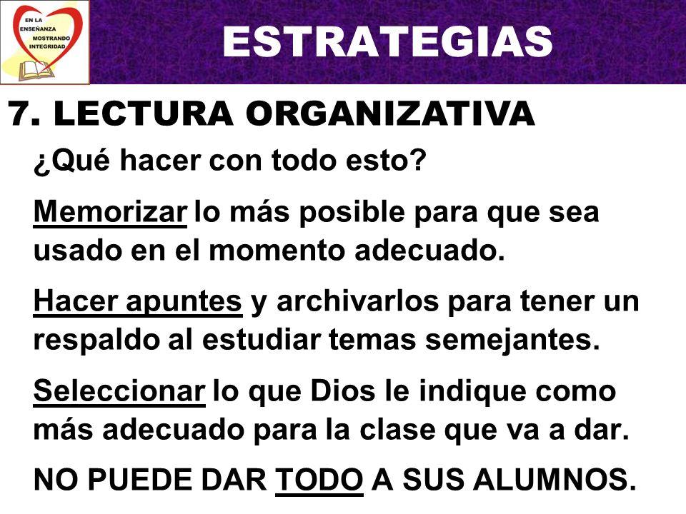 ESTRATEGIAS 7. LECTURA ORGANIZATIVA ¿Qué hacer con todo esto
