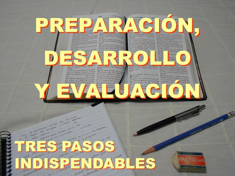 PREPARACIÓN, DESARROLLO Y EVALUACIÓN