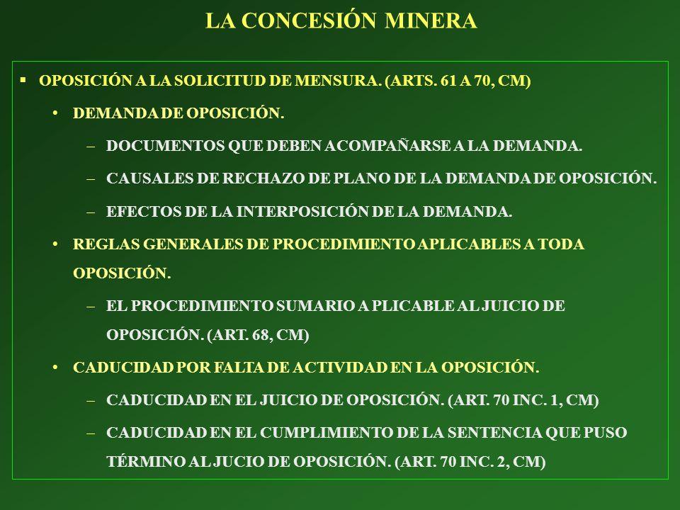 LA CONCESIÓN MINERA OPOSICIÓN A LA SOLICITUD DE MENSURA. (ARTS. 61 A 70, CM) DEMANDA DE OPOSICIÓN.