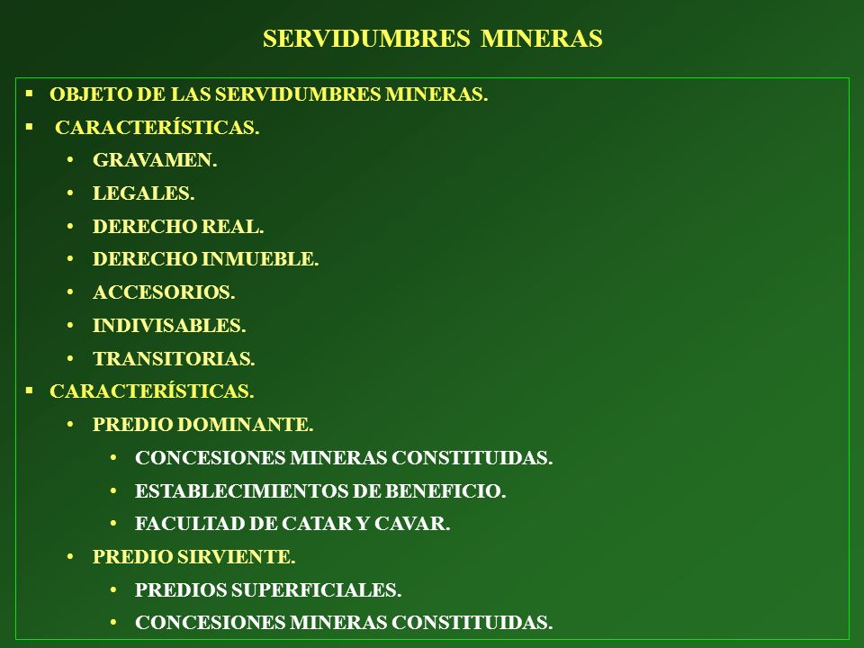 SERVIDUMBRES MINERAS OBJETO DE LAS SERVIDUMBRES MINERAS.