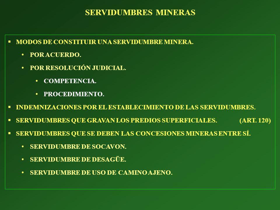 SERVIDUMBRES MINERAS MODOS DE CONSTITUIR UNA SERVIDUMBRE MINERA.