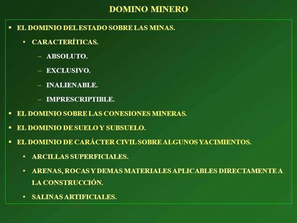 DOMINO MINERO EL DOMINIO DEL ESTADO SOBRE LAS MINAS. CARACTERÍTICAS.