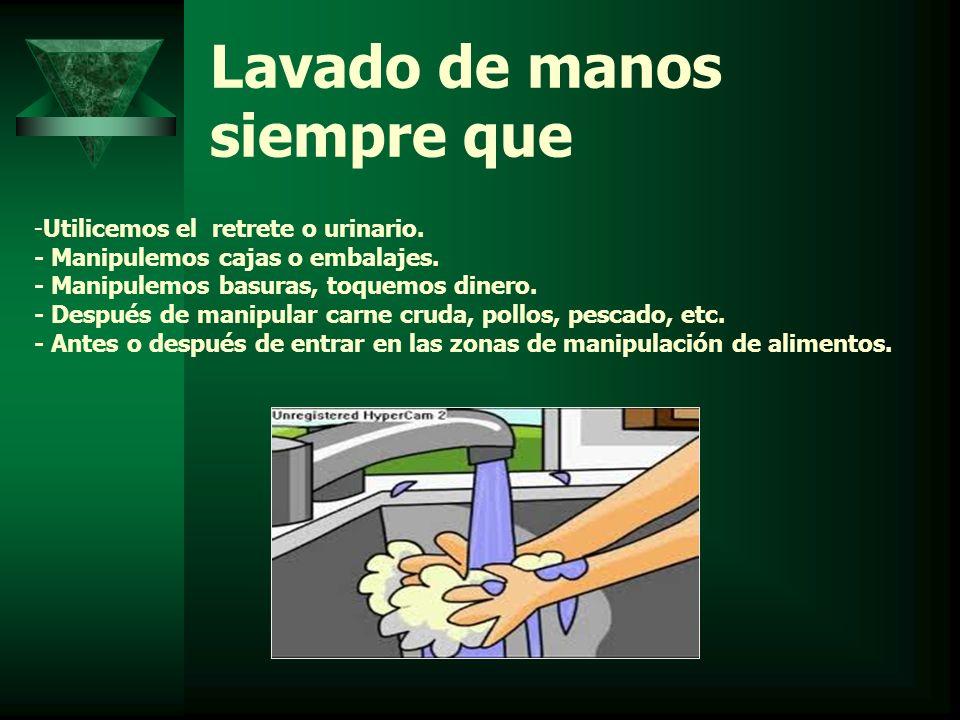 Lavado de manos siempre que