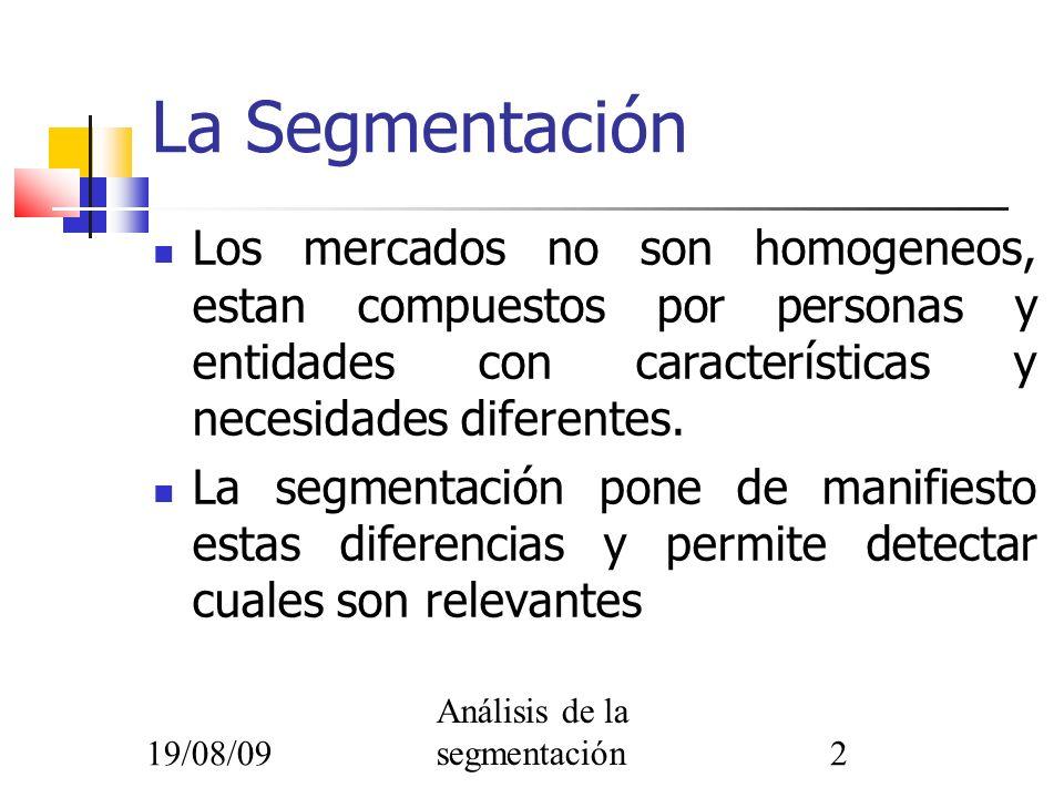 La Segmentación Los mercados no son homogeneos, estan compuestos por personas y entidades con características y necesidades diferentes.