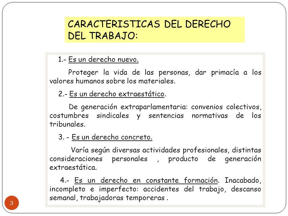 CARACTERISTICAS DEL DERECHO DEL TRABAJO: