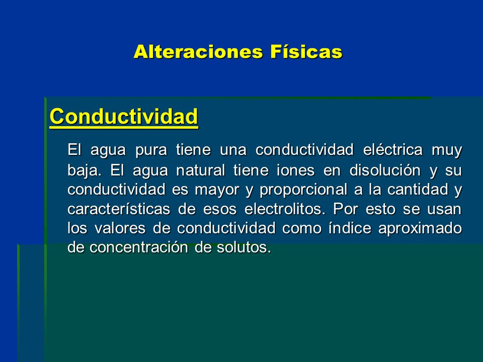 Alteraciones Físicas Conductividad.