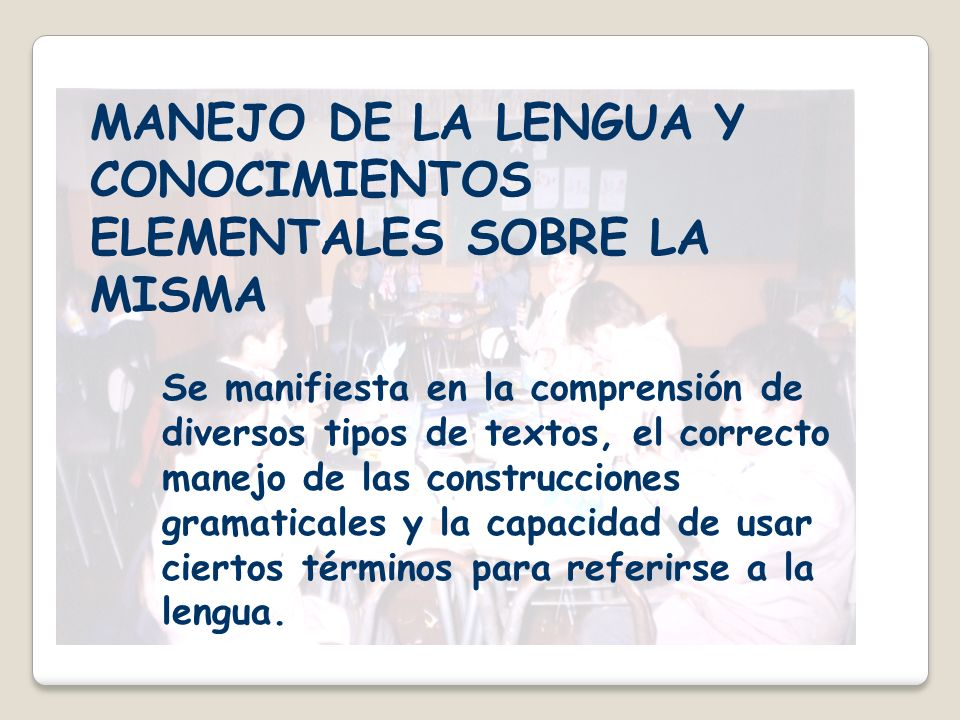 MANEJO DE LA LENGUA Y CONOCIMIENTOS ELEMENTALES SOBRE LA MISMA