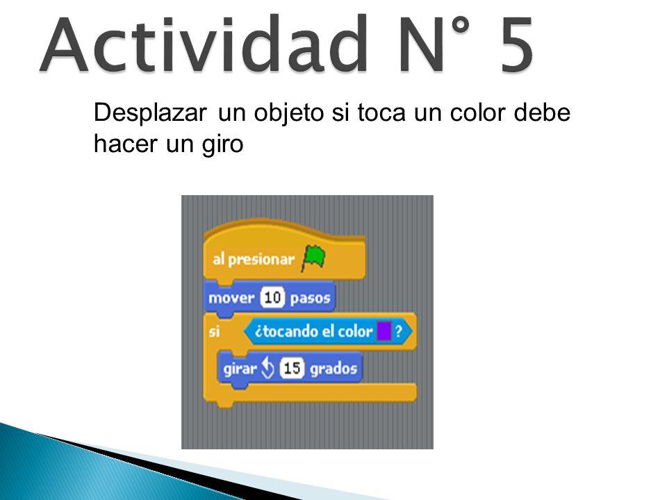 Actividad N° 5 Desplazar un objeto si toca un color debe hacer un giro