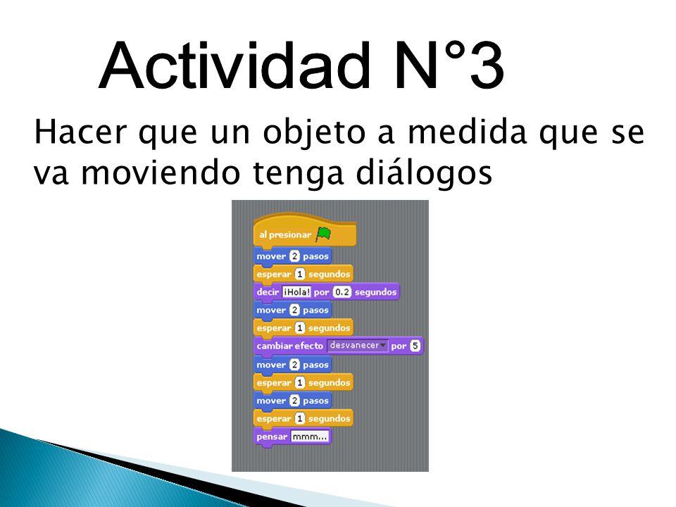 Actividad N°3 Hacer que un objeto a medida que se va moviendo tenga diálogos