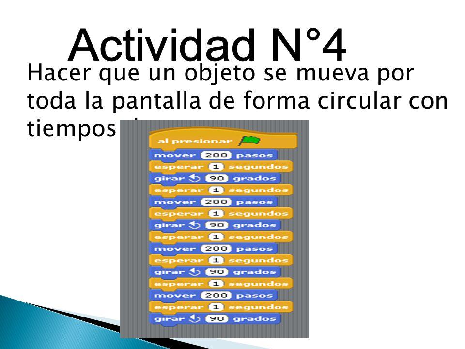 Actividad N°4 Hacer que un objeto se mueva por toda la pantalla de forma circular con tiempos de espera.