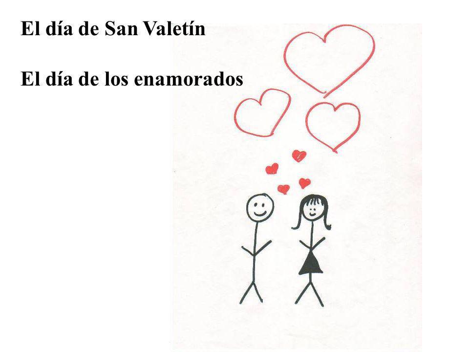 El día de San Valetín El día de los enamorados