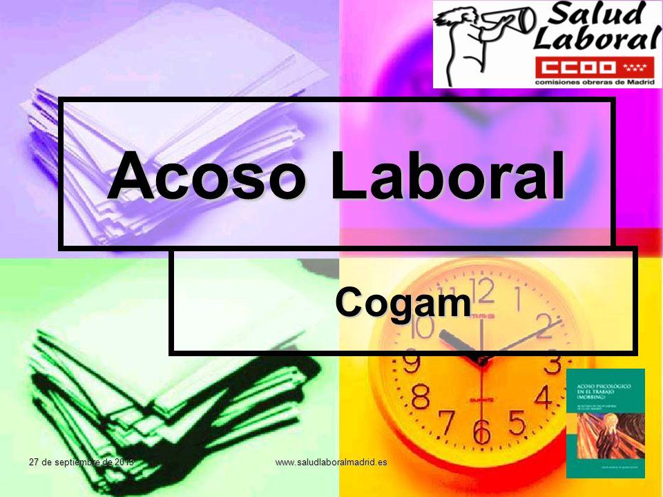 Acoso Laboral Cogam 27 de septiembre de 2013 www.saludlaboralmadrid.es