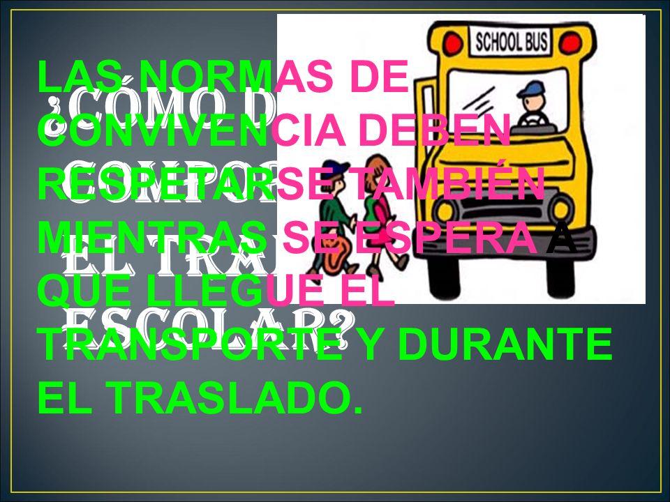 ¿CÓMO DEBO COMPORTARME EN EL TRANSPORTE ESCOLAR
