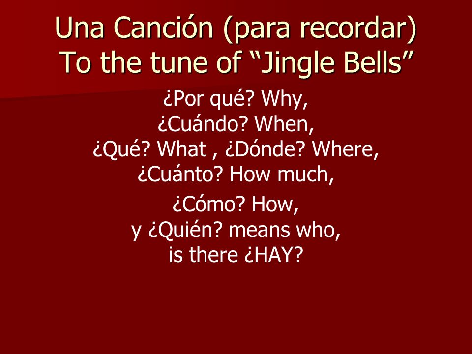Una Canción (para recordar) To the tune of Jingle Bells
