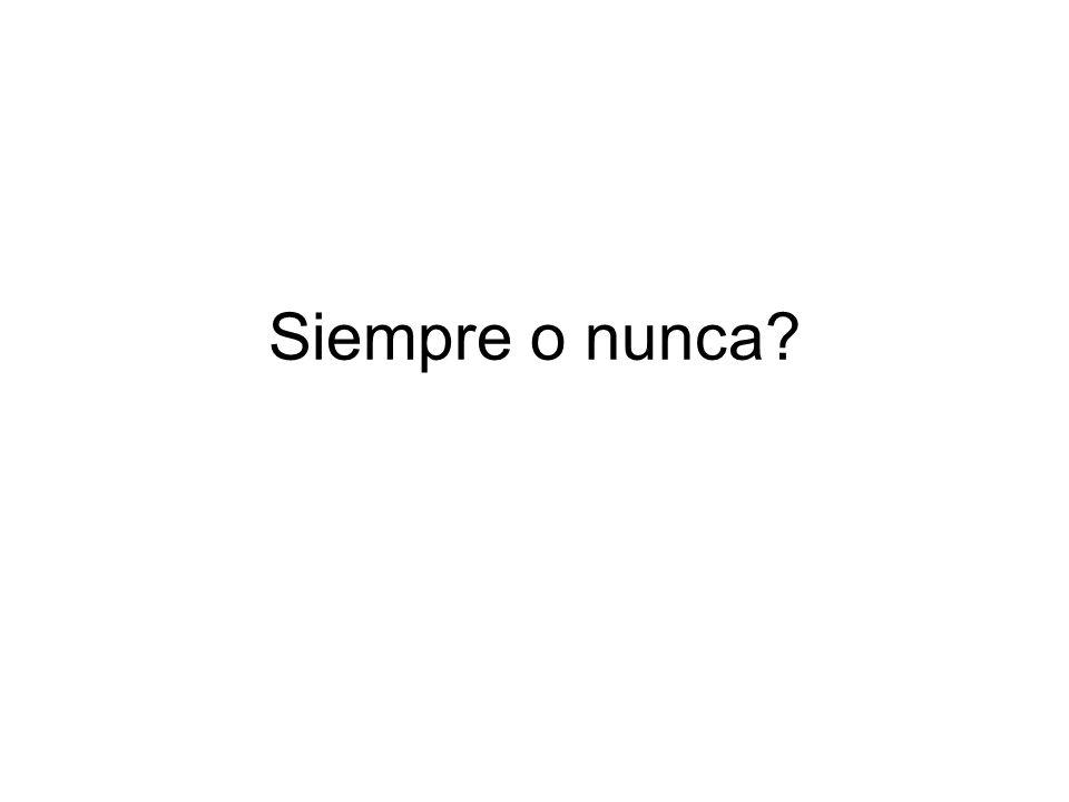 Siempre o nunca