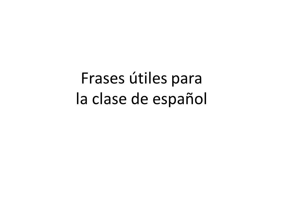 Frases útiles para la clase de español