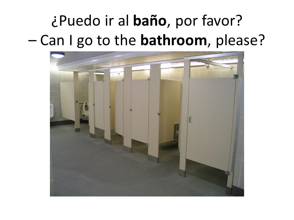 ¿Puedo ir al baño, por favor – Can I go to the bathroom, please