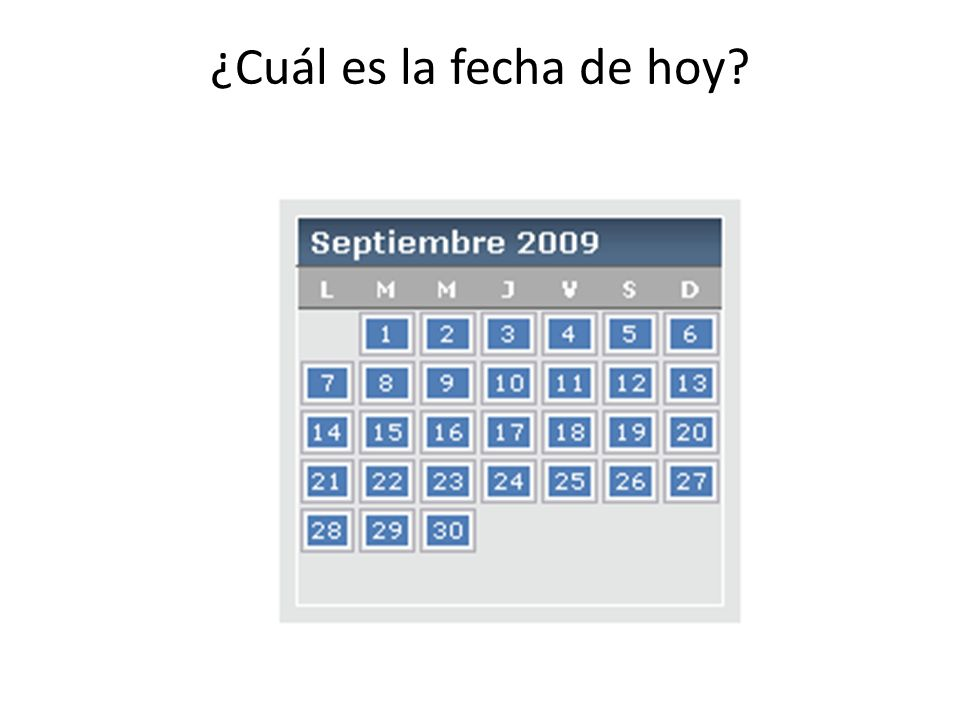 ¿Cuál es la fecha de hoy