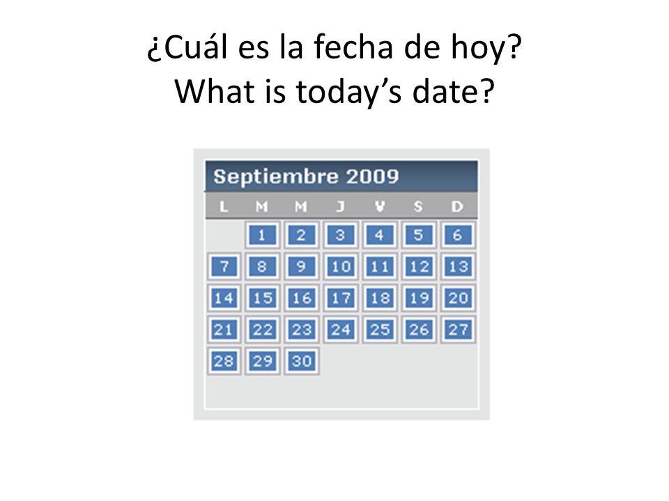 ¿Cuál es la fecha de hoy What is today's date