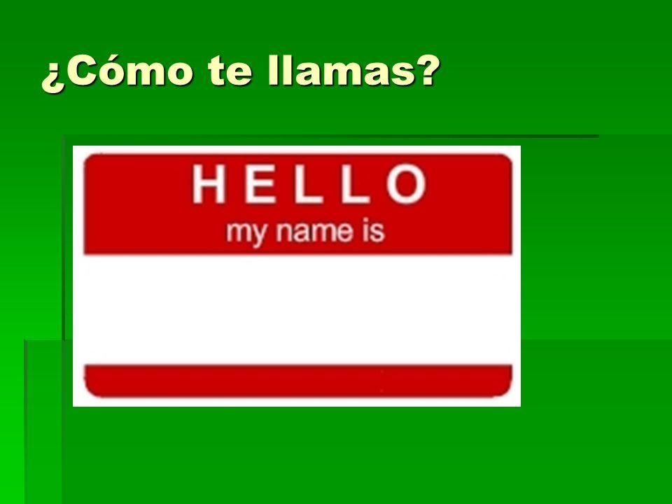 ¿Cómo te llamas