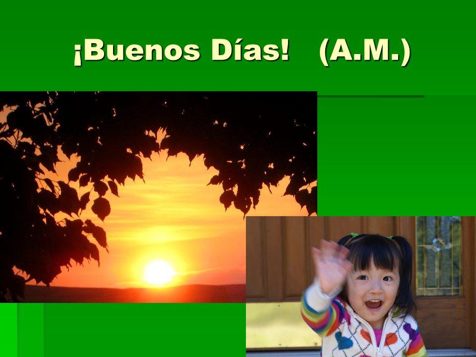 ¡Buenos Días! (A.M.)