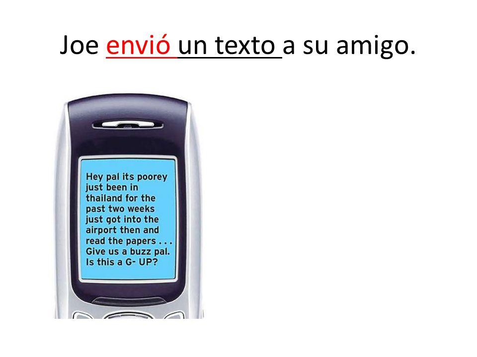 Joe envió un texto a su amigo.