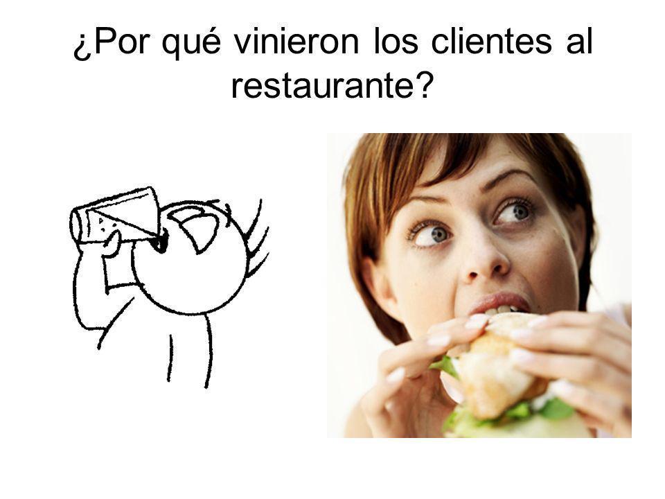 ¿Por qué vinieron los clientes al restaurante