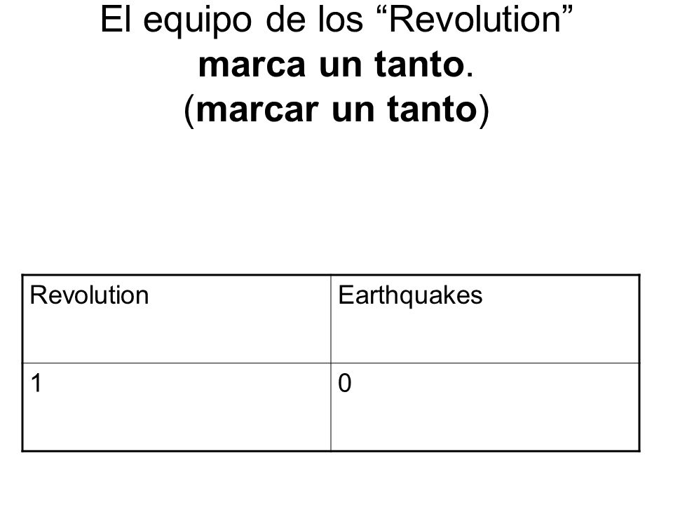 El equipo de los Revolution marca un tanto. (marcar un tanto)