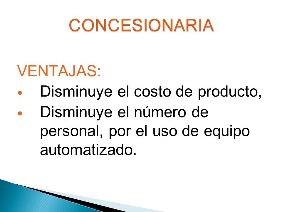 CONCESIONARIA VENTAJAS: Disminuye el costo de producto,