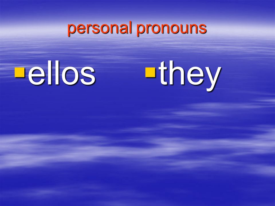 personal pronouns ellos they