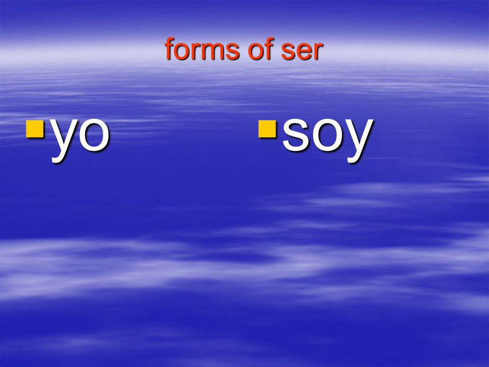 forms of ser yo soy