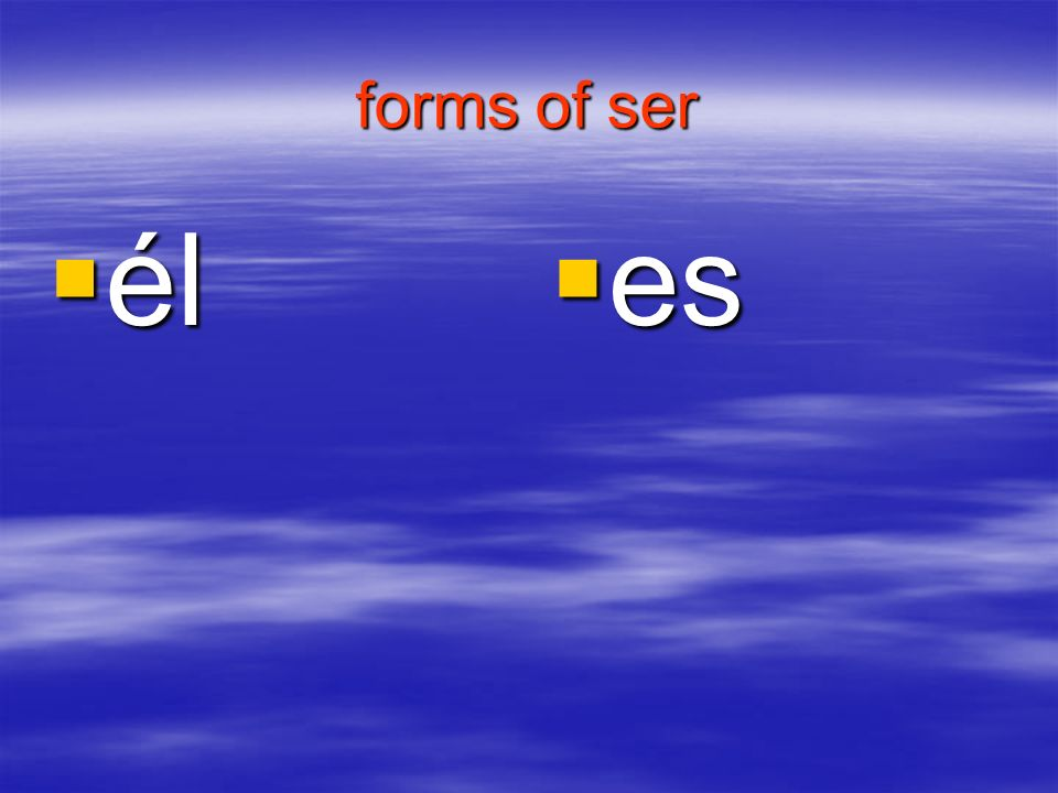forms of ser él es
