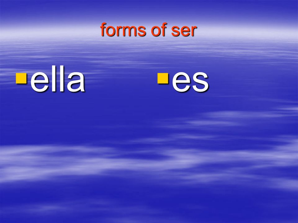 forms of ser ella es