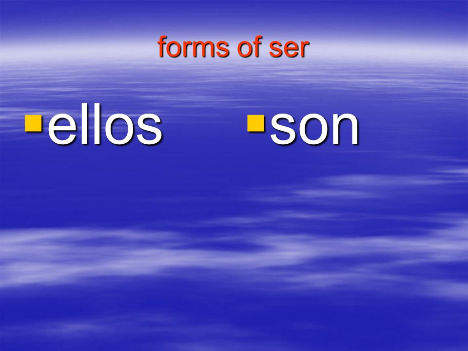 forms of ser ellos son