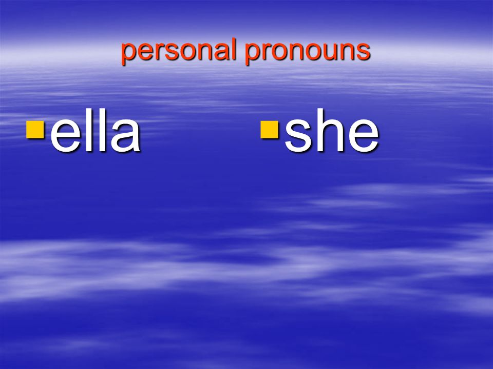 personal pronouns ella she