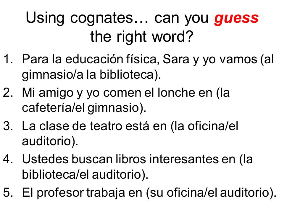 Using cognates… can you guess the right word