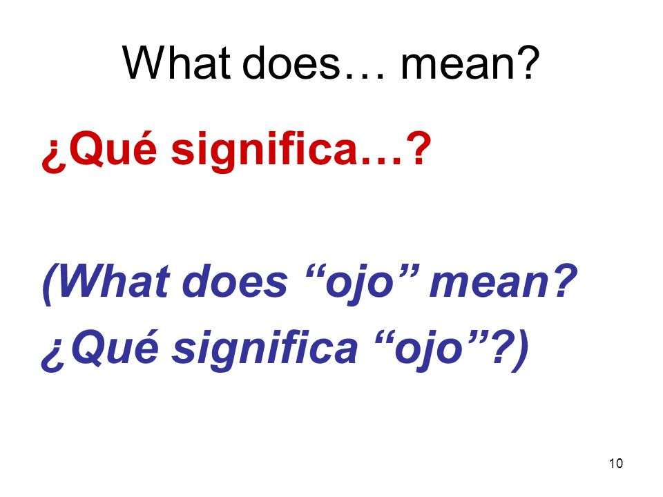 What does… mean ¿Qué significa… (What does ojo mean ¿Qué significa ojo )