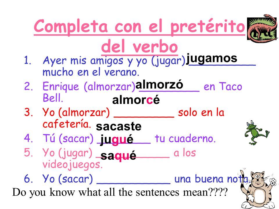 Completa con el pretérito del verbo
