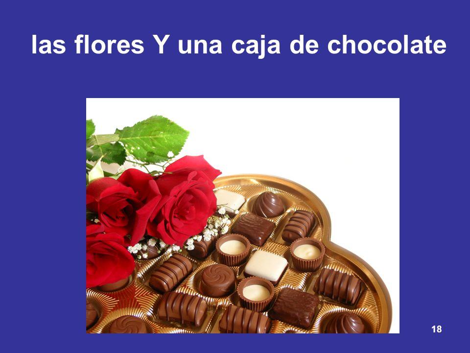 las flores Y una caja de chocolate
