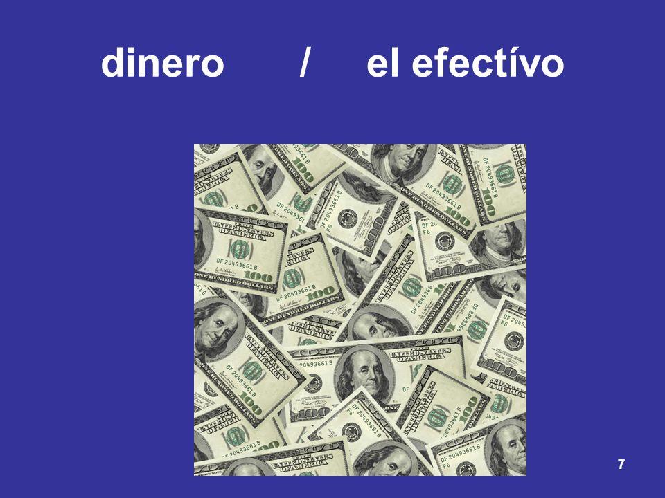dinero / el efectívo