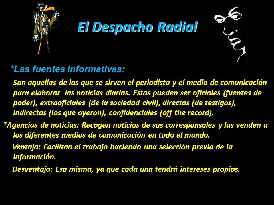 El Despacho Radial *Las fuentes informativas: