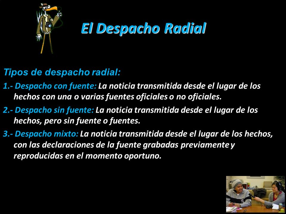 El Despacho Radial Tipos de despacho radial: